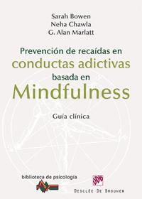 Libro PREVENCION DE RECAIDAS EN CONDUCTAS ADICTIVAS BASADA EN MINDFULNE SS