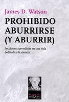 Libro PRHOHIBIDO ABURRIRSE: LECCIONES APRENDIDAS EN UNA VID A DEDICADA A LA CIENCIA