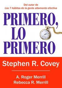 Libro PRIMERO, LO PRIMERO: VIVIR, AMAR, APRENDER, DEJAR UN LEGADO