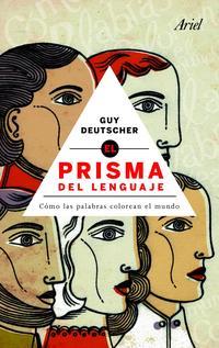 Libro PRISMA DEL LENGUAJE: COMO LAS PALABRAS COLOREAN EL MUNDO