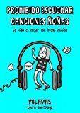 Libro PROHIBIDO ESCUCHAR CANCIONES ÑOÑAS: LA VIDA ES MEJOR CON BUENA MUSICA