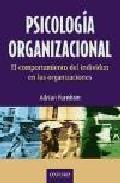 Libro PSICOLOGIA ORGANIZACIONAL: EL COMPORTAMIENTO DEL INDIVIDUO EN LAS ORGANIZACIONES