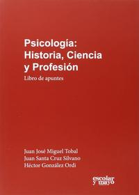 Libro PSICOLOGIA: HISTORIA, CIENCIA Y PROFESION: LIBRO DE APUNTES