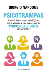 Libro PSICOTRAMPAS: IDENTIFICA LAS TRAMPAS PSICOLOGICAS QUE TE AMARGAN LA VIDA Y ENCUENTRA LAS PSICOSOLUCIONES PARA VIVIR MEJOR