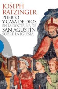 Libro PUEBLO Y CASA DE DIOS EN LA DOCTRINA DE SAN AGUSTIN SOBRE LA IGLE SIA