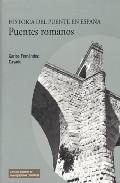 Libro PUENTES ROMANOS. HISTORIA DEL PUENTE EN ESPAÑA