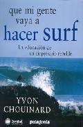 Libro QUE MI GENTE VAYA A HACER SURF