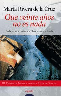 Libro QUE VEINTE AÑOS NO ES NADA: PREMIO JOVEN ATENEO DE SEVILLA 1998