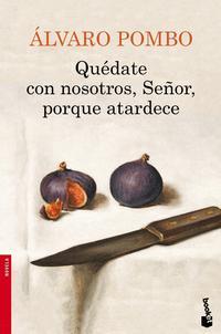 Libro QUEDATE CON NOSOTROS, SEÑOR, PORQUE ATARDECE