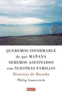 Libro QUEREMOS INFORMARLE DE QUE MAÑANA SEREMOS ASESINADOS CON NUESTRAS FAMILIAS:  HISTORIAS DE RUANDA