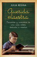 Libro QUERIDA MAESTRA: RECUERDOS Y ANECDOTAS DE UNA VIDA ENTERA DEDICAD A A ENSEÑAR