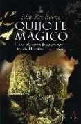 Libro QUIJOTE MAGICO: LOS MUNDOS ENCANTADOS DE UN HIDALGO HECHIZADO