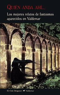 Libro QUIÉN ANDA AHÍ: LOS MEJORES RELATOS DE FANTASMAS APARECIDOS EN VALDEMAR