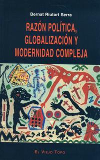 Libro RAZON POLITICA, GLOBALIZACION Y MODERNIDAD COMPLEJA