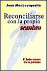 Libro RECONCILIARSE CON LA PROPIA SOMBRA: EL LADO OSCURO DE LA PERSONA