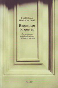 Libro RECONOCER LO QUE ES: CONVERSACIONES SOBRE IMPLICACIONES Y DESENLA CES LOGRADOS