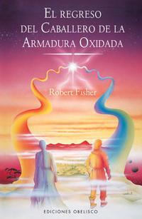 Libro REGRESO DEL CABALLERO DE LA ARMADURA OXIDADA