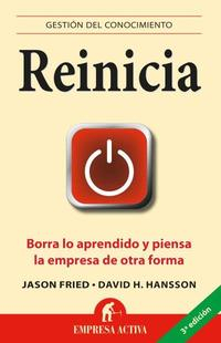 Libro REINICIA: BORRA LO APRENDIDO Y PIENSA LA EMPRESA DE OTRA FORMA