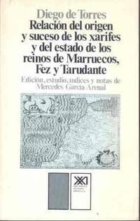 Libro RELACION DEL ORIGEN Y SUCESO XARIFES... MARRUECOS, FEZ Y TARUADNT E