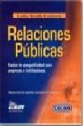 Libro RELACIONES PUBLICAS: FACTOR DE COMPETITIVIDAD PARA EMPRESAS E INS TITUCIONES