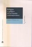 Libro RELIGION Y POLITICA EN LA ESPAÑA CONTEMPORANEA