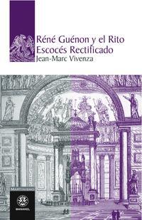 Libro RENE GUENON Y EL RITO ESCOCES RECTIFICADO