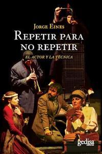 Libro REPETIR PARA NO REPETIR: EL ACTOR Y LA TECNICA