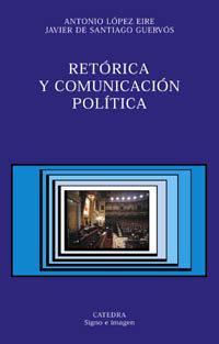 Libro RETORICA Y COMUNICACION POLITICA