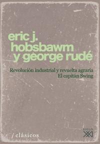 Libro REVOLUCION INDUSTRIAL Y REVUELTA AGRARIA: EL CAPITAN SWING