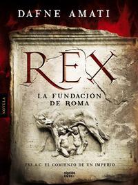 Libro REX: LA FUNDACION DE ROMA