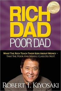 Libro RICH DAD POOR DAD: WHAT THE RICH TEACH THEIR KIDS ABOUT MONEY - THAT THE POOR AND MIDDLE CLASS DO NOT!