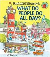 Libro RICHARD SCARRY S: WHAT DO PEOPLE DO ALL DAY?