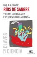 Libro RIOS DE SANGRE Y OTRAS CURIOSIDADES EXPLICADAS POR LA CIENCIA