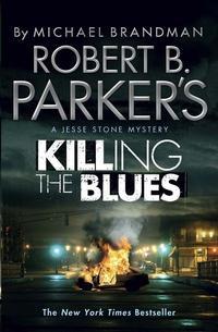 Libro ROBERT B. PARKER S KILLING THE BLUES: A JESSE STONE NOVEL