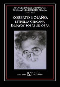 Libro ROBERTO BOLAÑO: ESTRELLA CERCANA