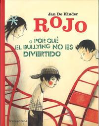 Libro ROJO O POR QUE EL BULLYNG NO ES DIVERTIDO