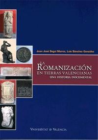 Libro ROMANIZACION EN TIERRAS VALENCIANAS: UNA HISTORIA DOCUMENTAL