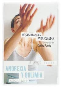 Libro ROSAS BLANCAS PARA CLAUDIA: ANOREXIA Y BULIMIA