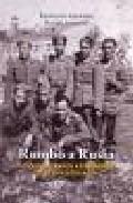 Libro RUMBO A RUSIA: LOS VOLUNTARIOS EXTREMEÑOS DE LA DIVISION AZUL