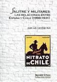 Libro SALITRE Y MILITARES: LAS RELACIONES ENTRE ESPAÑA Y CHILE 1900-193 1
