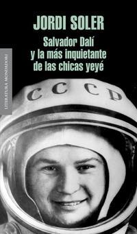 Libro SALVADOR DALI Y LA MAS HERMOSA CHICA YE-YE