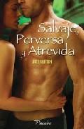 Libro SALVAJE, PERVERSA Y ATREVIDA