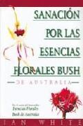 Libro SANACION POR LAS ESENCIAS FLORALES BUSH DE AUSTRALIA