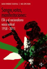 Libro SANGRE, VOTOS, MANIFESTACIONES: ETA Y EL NACIONALISMO VASCO RADIC AL 1958-2011