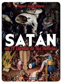 Libro SATAN EN EL JARDIN DE LAS DELICIAS