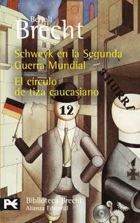 Libro SCHWEYK EN LA SEGUNDA GUERRA MUNDIAL; EL CIRCULO DE TIZA CAUCASIA NO
