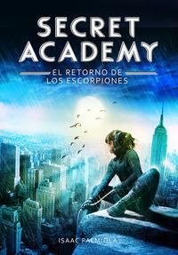 Libro SECRET ACADEMY 3. EL RETORNO DE LOS ESCORPIONES
