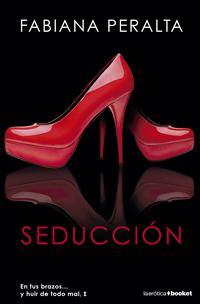 Libro SEDUCCION I: EN TUS BRAZOS Y HUIR DE TODO MAL