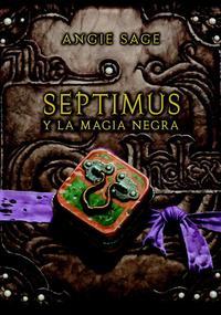 Libro SEPTIMUS Y LA MAGIA NEGRA