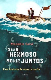 Libro SERA HERMOSO MORIR JUNTOS: UNA HISTORIA DE AMOR Y MAFIA